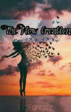 The New Creation by FireFantasy