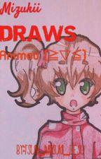Mizuki Draws Anime  by Tsun_Mizukii_Desu