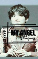 My Angel ; [BottomYoongi]  by Deexxx12
