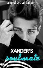XANDER'S SOULMATE by HattoriHeiji22