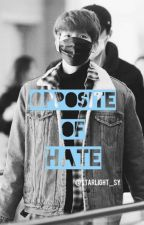 Opposite Of Hate | B.BH by starlight_sy