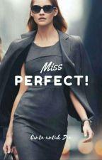 Miss PERFECT (GirlxGirl) Book 1 by maya_arisa