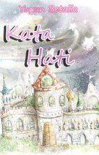 Kata Hati by NnEvangellyn