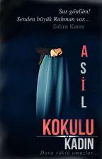 Asil Kokulu Kadın by ZehraDemirKarci