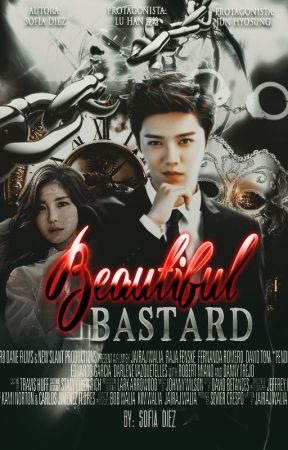 Beautiful bastard- LUHAN Y TÚ by SofiaDiez10