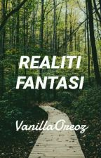 Realiti Fantasi by VanillaOreoz