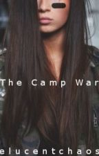 ↟ ↡ The Camp War ↟ ↡ by elucentchaos