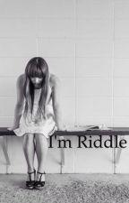 I'm Riddle   by BarbaraWichniarek