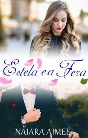 Estela e a Fera by NaiaraAimee