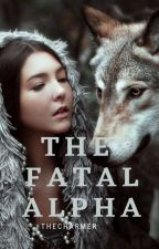 The Deadly Alpha // ✔ by Harryshots