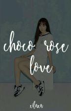 Choco Rosè Love  by xilaxa