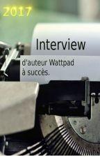 Interview d'auteur Wattpad à succès (2017). by Wattiesconseil