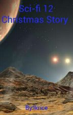 Sci-fi 12 Christmas Story  by lkrice