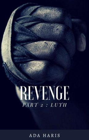 Revenge Part 2: LUTH by AdaHaris