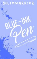 The Blue-Ink Pen (One-Shot) by kawaiiselim