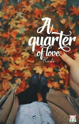 A Quarter Of Love