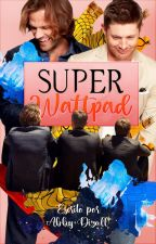 SuperWattpad by QueenOfHellhounds