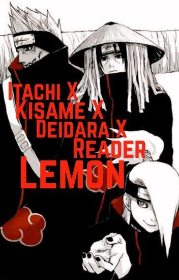 Itachi X Kisame X Deidara X reader lemon - Mysteriouskitty