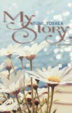 My Story by Yumi_Yosaka