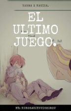 El Ultimo Juego.  by KurosakiYuuichirou