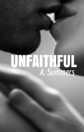 Unfaithful✔️  by ASummers1