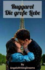 Ruggarol- Die große Liebe? by Blanka_822318