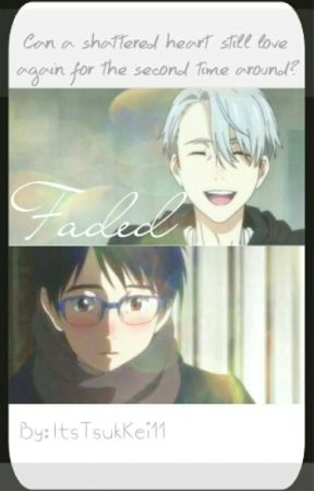 Faded (YURI X VICTOR) by ItsTsukKei11