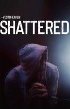 Shattered -  d.s  by -yestoheaven