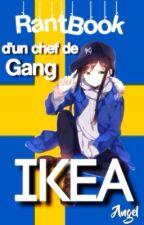 RantBook d'un Chef de Gang Ikea by -_Angel-__