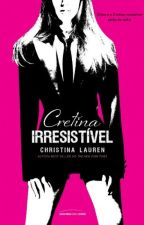 Cretina Irresistível - Vol. 1.5 - Christina Lauren by MilenaCosta26