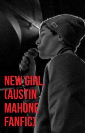 New Girl (Austin Mahone fanfic) by _mahomie4eva_