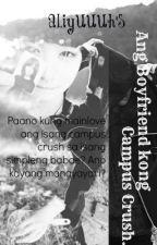 Ang Boyfriend Kong Campus Crush. by tabiased