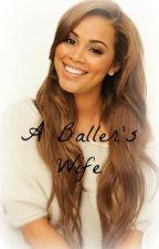 A Baller's Wife (Urban Fiction) by K__Alexis4Life