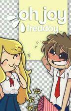 ✩*ೃ ✎ Oh Joy ¦ Freddoy by -lsMidoriya-