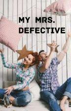 My Mrs. Defective by tanayajadhav1