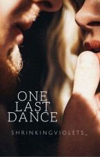 One Last Dance by shrinkingviolets_