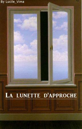 La lunette d'approche by Lucile_Vima