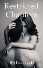 Restricted Chapters by kadeyyy13