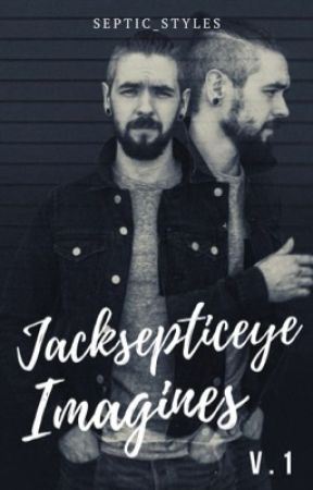 Jacksepticeye Imagines - V.1 by Septic_Styles