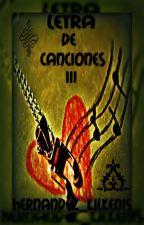 Letra De Canciones III by Hernandez_Kilkenis