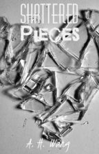 shattered pieces by Fanfiction_me