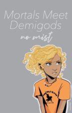 Mortals meet demigods ( No Mist) by sarah710284573829