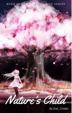 Nature's Child (Naruto Fan-fiction) by End_Credits
