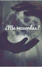 ¿Me recuerdas? (EDITANDO) by DannaSepulveda23