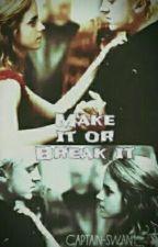 Make Or Break (ON HOLD) by Captain-Swan1