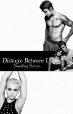 Distance Between Us | j.d.b ✔️ (BOOK I x II) by ShootingStarsxo