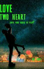 Love Two Heart by Khairunisakay