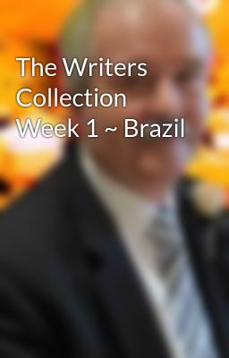 The Writers Collection Week 1 ~ Brazil
