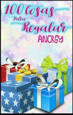 100 Cosas para Regalar by angeela_2323