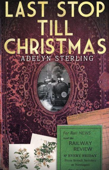 Last Stop Till Christmas by AdelynAnn